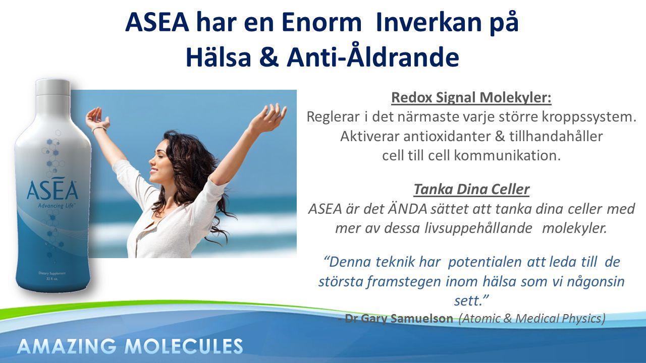 ASEA har en Enorm Inverkan på Hälsa & Anti-Åldrande Redox Signal Molekyler: Reglerar i det närmaste varje större kroppssystem. Aktiverar antioxidanter