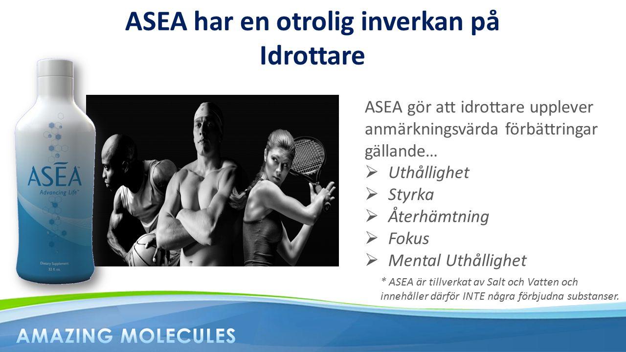 ASEA har en otrolig inverkan på Idrottare ASEA gör att idrottare upplever anmärkningsvärda förbättringar gällande…  Uthållighet  Styrka  Återhämtni