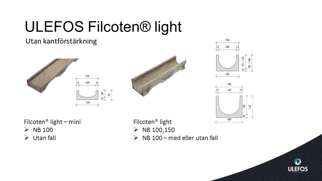 ULEFOS Filcoten® light Filcoten® light – mini  NB 100  Utan fall Filcoten® light  NB 100,150  NB 100 – med eller utan fall Utan kantförstärkning