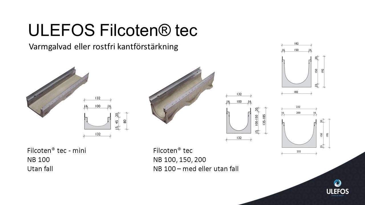 ULEFOS Filcoten® tec Filcoten® tec - mini NB 100 Utan fall Filcoten® tec NB 100, 150, 200 NB 100 – med eller utan fall Varmgalvad eller rostfri kantförstärkning