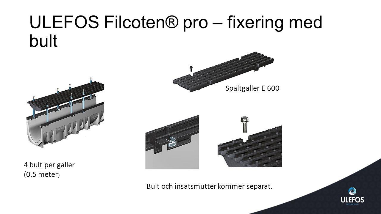 ULEFOS Filcoten® pro – fixering med bult 4 bult per galler (0,5 meter ) Bult och insatsmutter kommer separat.
