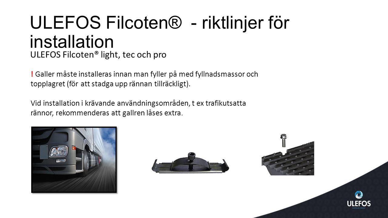 ULEFOS Filcoten® - riktlinjer för installation ULEFOS Filcoten® light, tec och pro .