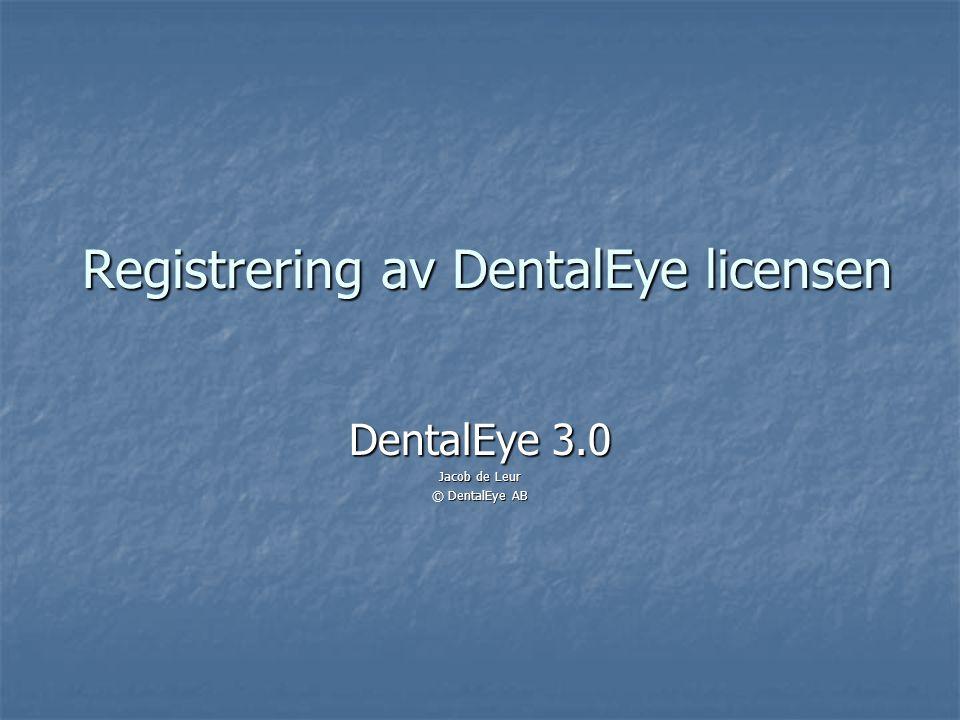Registrering av DentalEye licensen DentalEye 3.0 Jacob de Leur © DentalEye AB