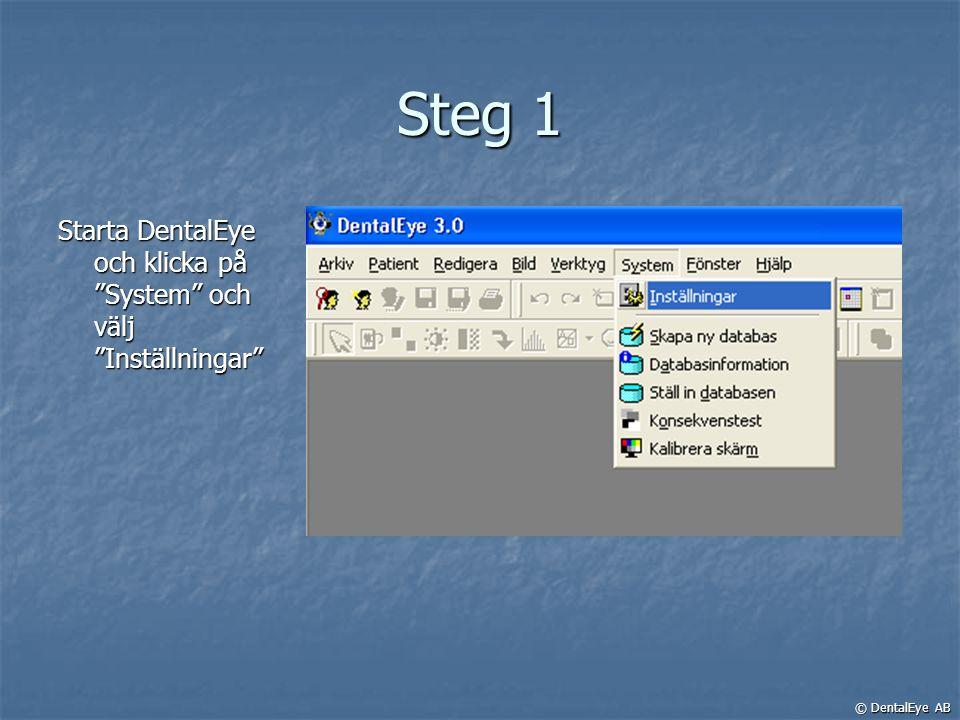 """Steg 1 Starta DentalEye och klicka på """"System"""" och välj """"Inställningar"""" © DentalEye AB"""