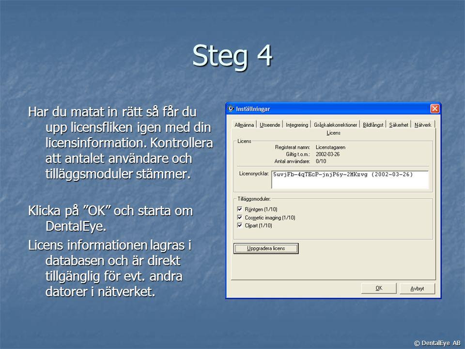 Steg 4 Har du matat in rätt så får du upp licensfliken igen med din licensinformation. Kontrollera att antalet användare och tilläggsmoduler stämmer.