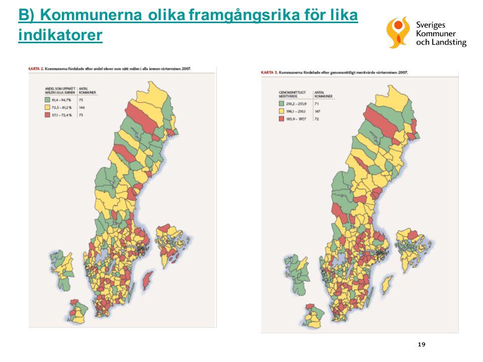 19 B) Kommunerna olika framgångsrika för lika indikatorer
