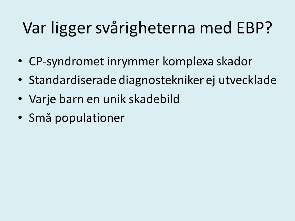 Var ligger svårigheterna med EBP.