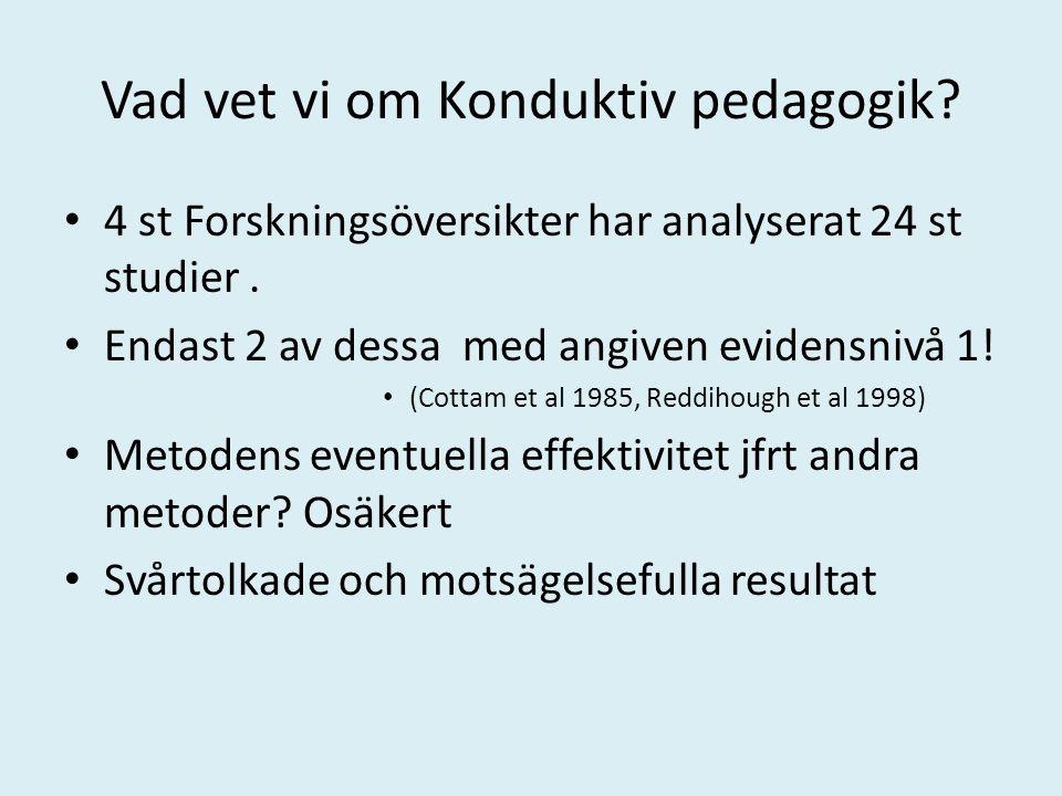 Vad vet vi om Konduktiv pedagogik.4 st Forskningsöversikter har analyserat 24 st studier.