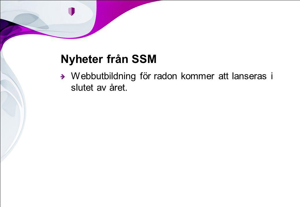 Nyheter från SSM Webbutbildning för radon kommer att lanseras i slutet av året.