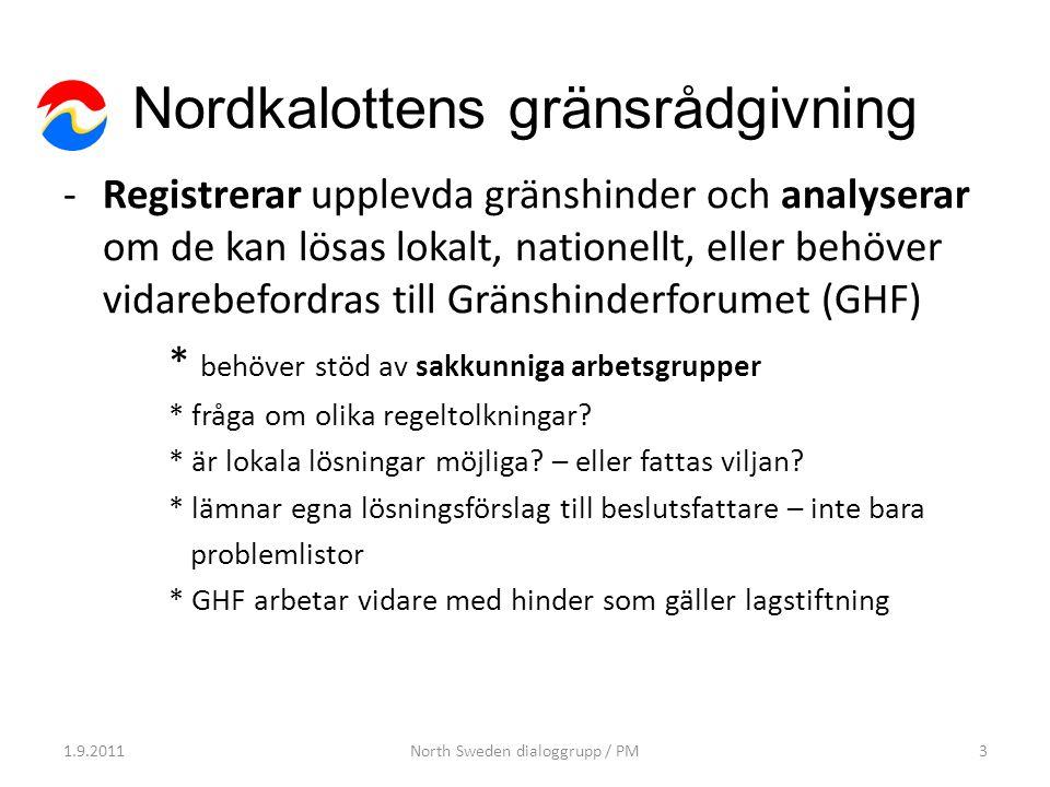 Nordkalottens gränsrådgivning -Registrerar upplevda gränshinder och analyserar om de kan lösas lokalt, nationellt, eller behöver vidarebefordras till Gränshinderforumet (GHF) * behöver stöd av sakkunniga arbetsgrupper * fråga om olika regeltolkningar.