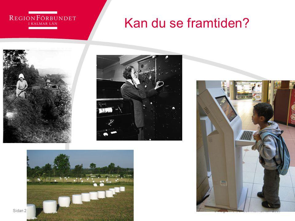 © Regionförbundet i Kalmar län 2007Sidan 26 För hållbar resa mot framtiden