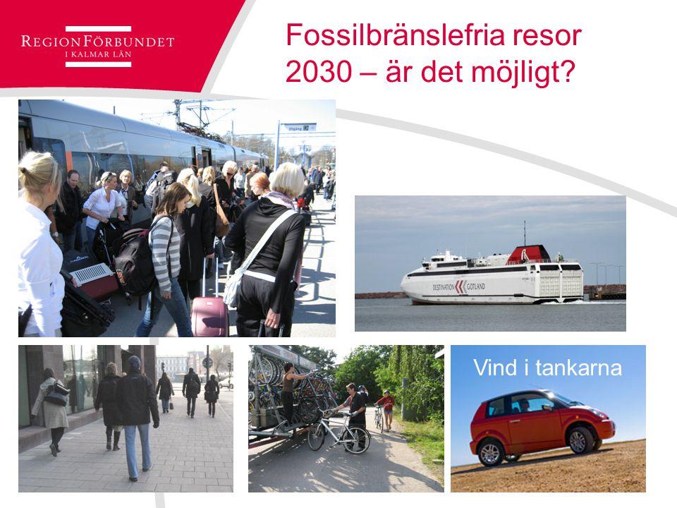 © Regionförbundet i Kalmar län 2007Sidan 9 Fossilbränslefria resor 2030 – är det möjligt.