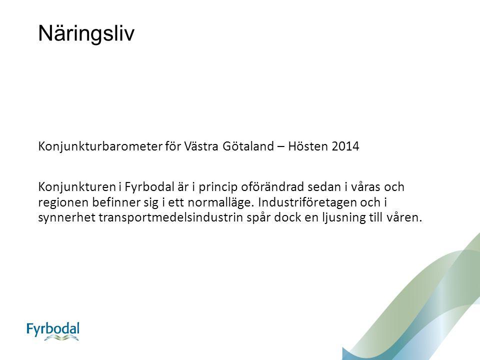 Näringsliv Konjunkturbarometer för Västra Götaland – Hösten 2014 Konjunkturen i Fyrbodal är i princip oförändrad sedan i våras och regionen befinner sig i ett normalläge.
