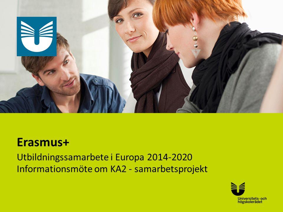 Sv Erasmus+ Utbildningssamarbete i Europa 2014-2020 Informationsmöte om KA2 - samarbetsprojekt