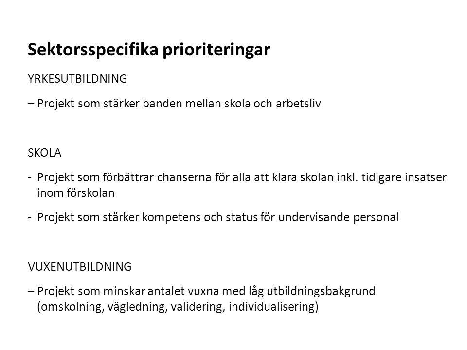 Sv YRKESUTBILDNING – Projekt som stärker banden mellan skola och arbetsliv SKOLA -Projekt som förbättrar chanserna för alla att klara skolan inkl.