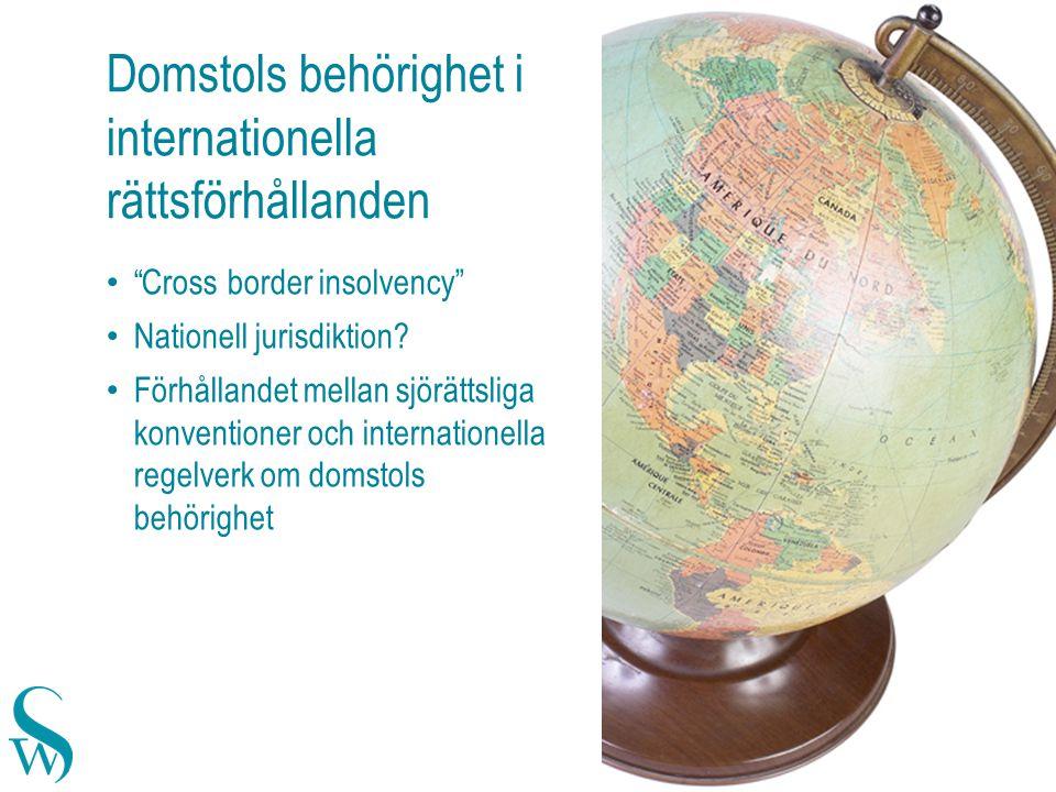 Domstols behörighet i internationella rättsförhållanden Cross border insolvency Nationell jurisdiktion.