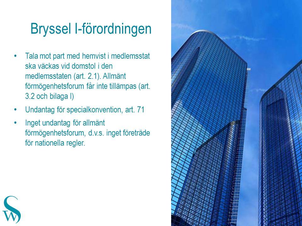 Bryssel I-förordningen 5 Tala mot part med hemvist i medlemsstat ska väckas vid domstol i den medlemsstaten (art.