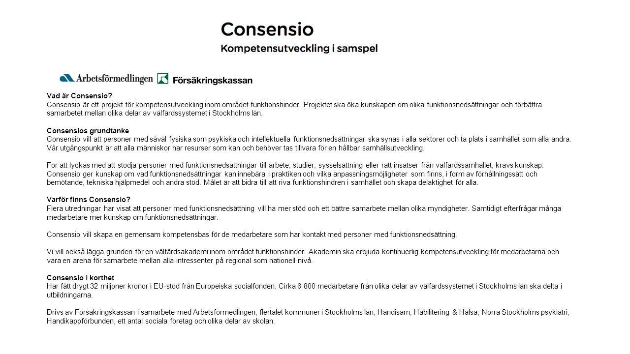 Vad är Consensio. Consensio är ett projekt för kompetensutveckling inom området funktionshinder.