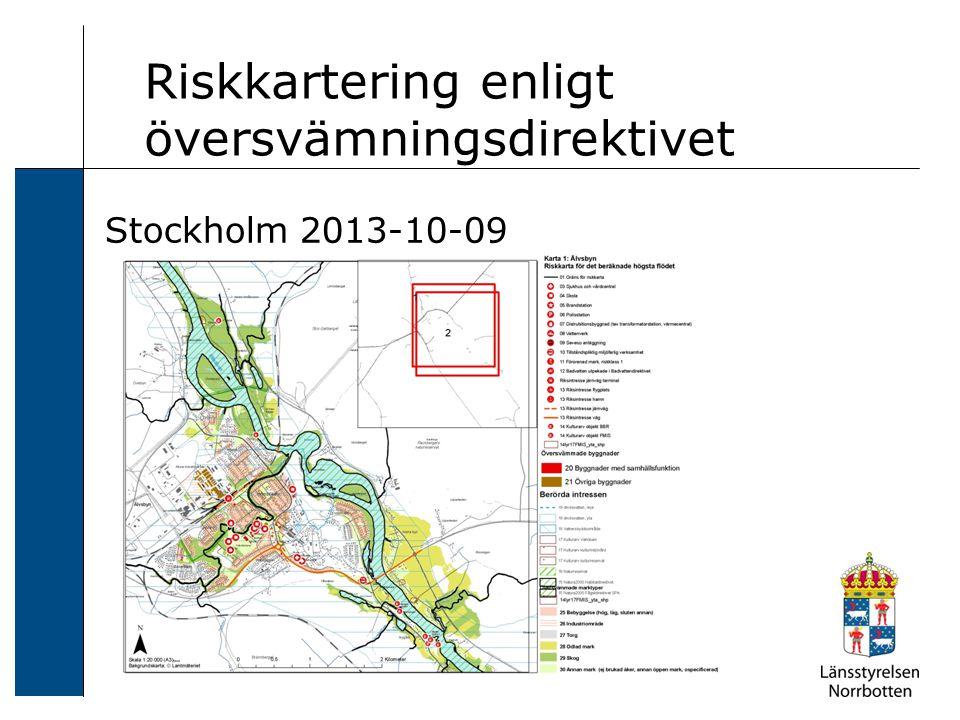 Riskkartering enligt översvämningsdirektivet Stockholm 2013-10-09