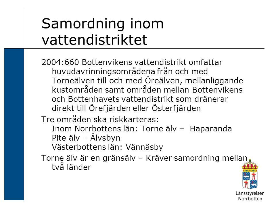 Samordning inom vattendistriktet 2004:660 Bottenvikens vattendistrikt omfattar huvudavrinningsområdena från och med Torneälven till och med Öreälven,