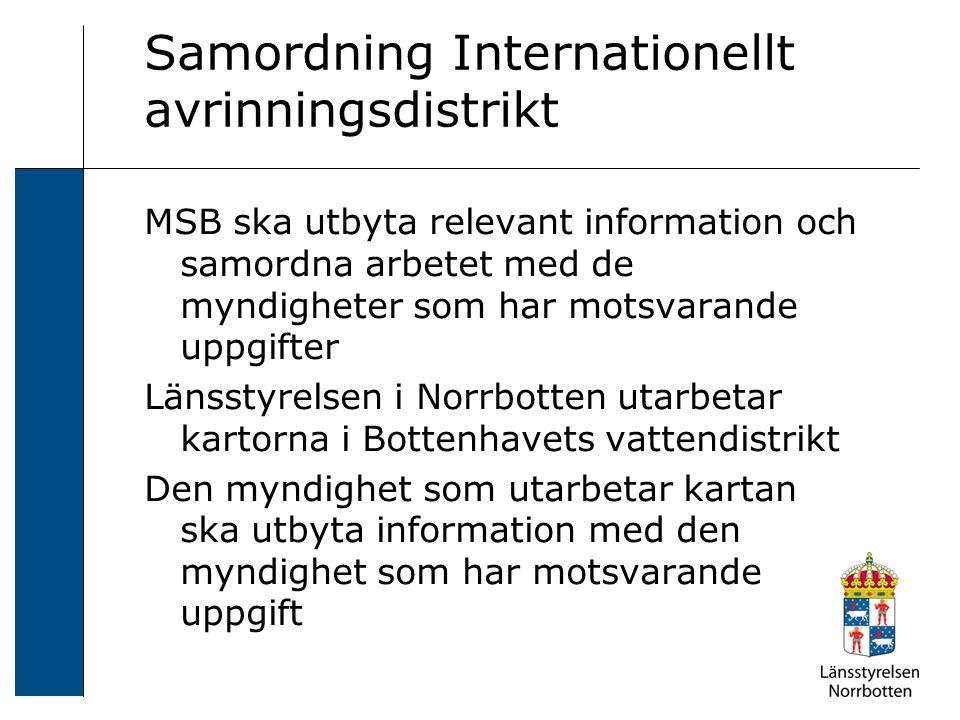 Samordning Internationellt avrinningsdistrikt MSB ska utbyta relevant information och samordna arbetet med de myndigheter som har motsvarande uppgifte