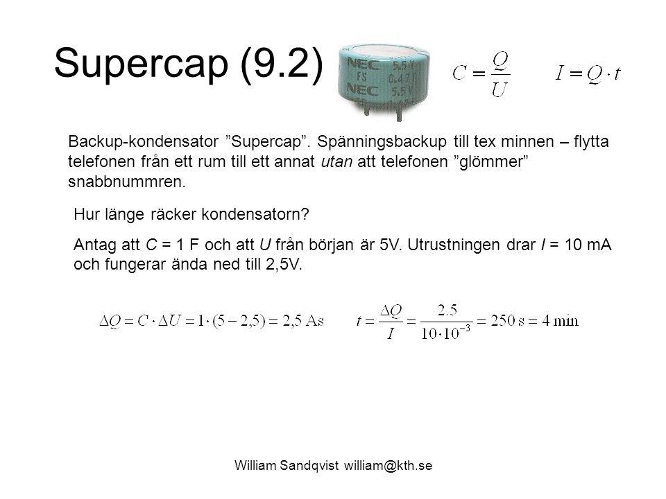 """William Sandqvist william@kth.se Supercap (9.2) Backup-kondensator """"Supercap"""". Spänningsbackup till tex minnen – flytta telefonen från ett rum till et"""