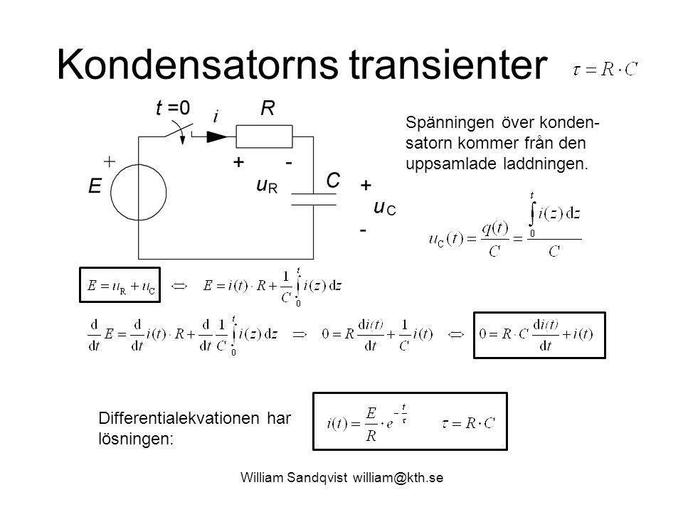 William Sandqvist william@kth.se Kondensatorns transienter Spänningen över konden- satorn kommer från den uppsamlade laddningen. Differentialekvatione