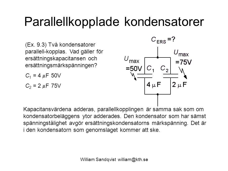 William Sandqvist william@kth.se Parallellkopplade kondensatorer (Ex. 9.3) Två kondensatorer parallell-kopplas. Vad gäller för ersättningskapacitansen