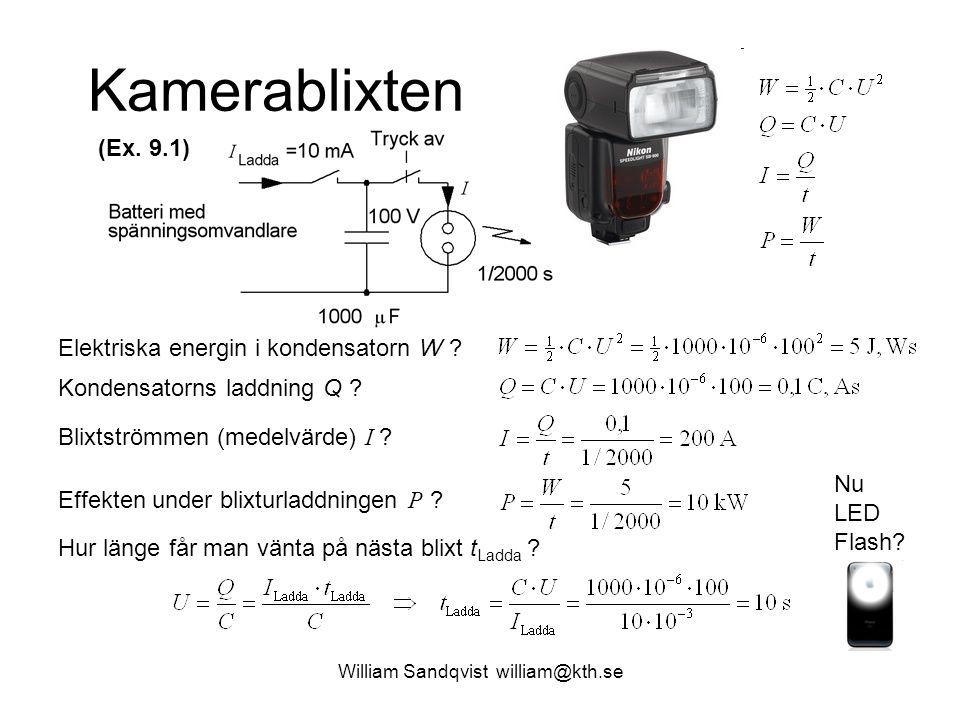 Kamerablixten Elektriska energin i kondensatorn W ? Kondensatorns laddning Q ? Blixtströmmen (medelvärde) I ? Effekten under blixturladdningen P ? Hur