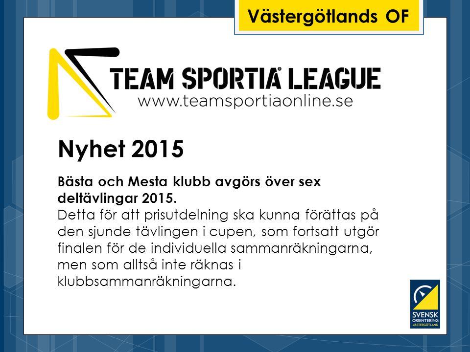 Västergötlands OF Nyhet 2015 Bästa och Mesta klubb avgörs över sex deltävlingar 2015.