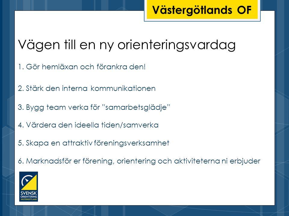 Västergötlands OF Vägen till en ny orienteringsvardag 1.
