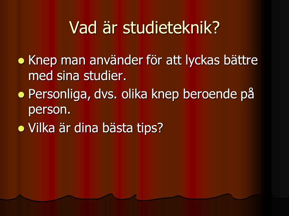 Vad är studieteknik? Knep man använder för att lyckas bättre med sina studier. Knep man använder för att lyckas bättre med sina studier. Personliga, d
