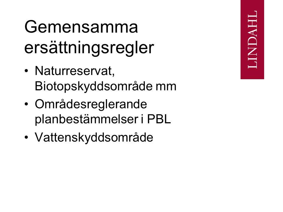 Gemensamma ersättningsregler Naturreservat, Biotopskyddsområde mm Områdesreglerande planbestämmelser i PBL Vattenskyddsområde
