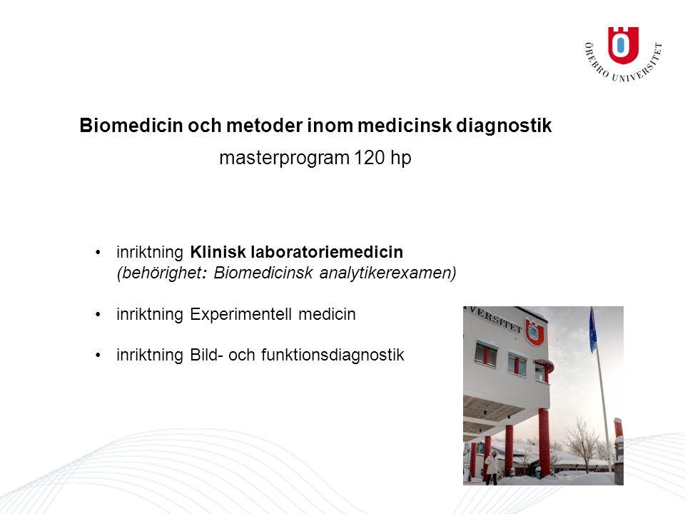 ÅR 1 HT/VT (start ht2013) HT Obligatoriska kurser BMLV, Forskningsprocessen 15 hp (halvfart under hela terminen) BMLV, Laboratoriemedicinsk diagnostik 7,5 hp (halvfart under del av terminen) BMLV, Handledarutbilning, 7,5 hp (kvartsfart under hela terminen) VT Obligatorisk kurs BMLV, Tillämpad laboratoriemetodik 15 hp Valbara kurser BMLV, Examensarbete 15 hp Medicin, Applicerad mikrobiologi och immunologi 15 hp Medicin, Patofysiologi på cellulär nivå 15 hp Medicin, Humangenetik med tillämpad bioinformatik 15 hp BMLV, Laboratoriemedicinska metoder 15 hp Övriga valbara kurser inom ORU ÅR 2 HT/VT (start ht2014) HT Obligatorisk kurs BMLV, Forskningsöversikt och design 15 hp Valbara kurser BMLV, Medicinsk och klinisk kemi 15 hp BMLV, Tumörpatologi 15 hp Medicin, Onkologi 15 hp Medicin, Fysiologi och anatomi 15 hp Medicin, Farmakologi och sjukdomslära 15 hp Övriga valbara kurser inom ORU Obligatorisk kurs BMLV, Examensarbete 45 hp VT Obligatorisk kurs BMLV, Examensarbete 30 hp, alt.