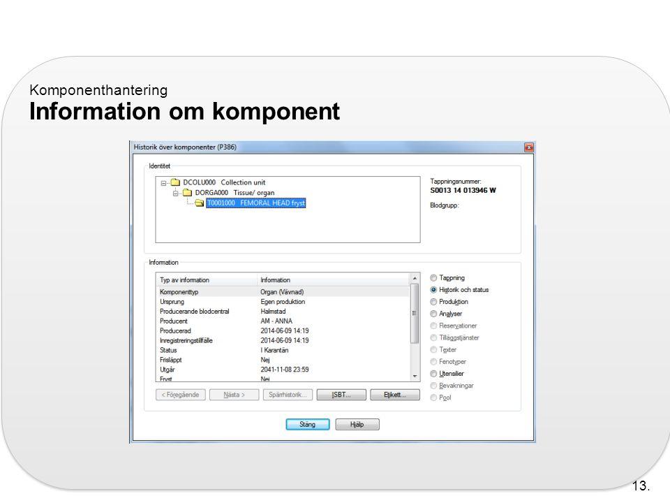 Komponenthantering Information om komponent 13.