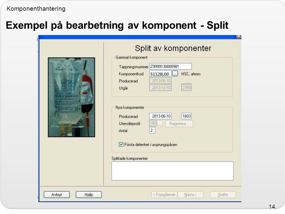 Komponenthantering Exempel på bearbetning av komponent - Split 14.