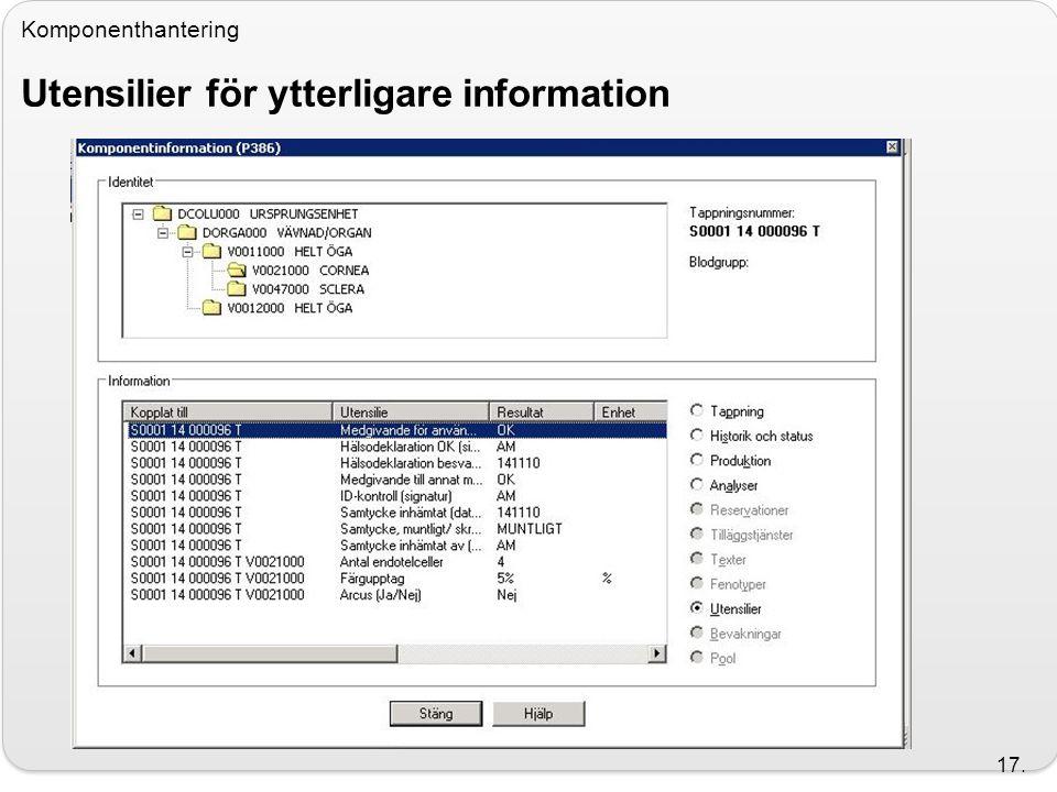 Komponenthantering Utensilier för ytterligare information 17.