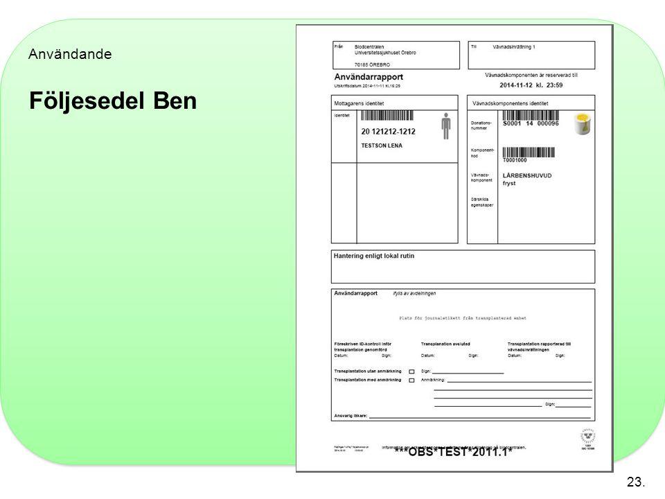 Användande Följesedel Ben 23.