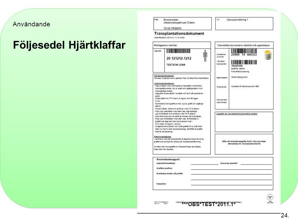 Användande Följesedel Hjärtklaffar 24.