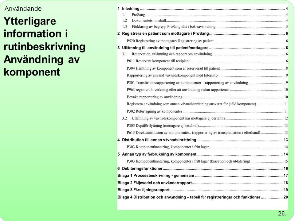 Användande Ytterligare information i rutinbeskrivning Användning av komponent 26.