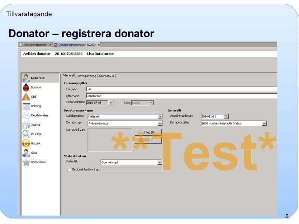 Tillvaratagande Donator – registrera donator 5.