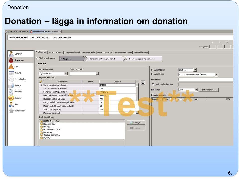 Donation Donation – lägga in information om donation 6.