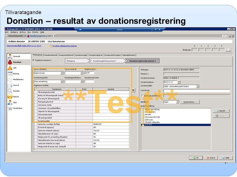 Tillvaratagande Donation – resultat av donationsregistrering 8.