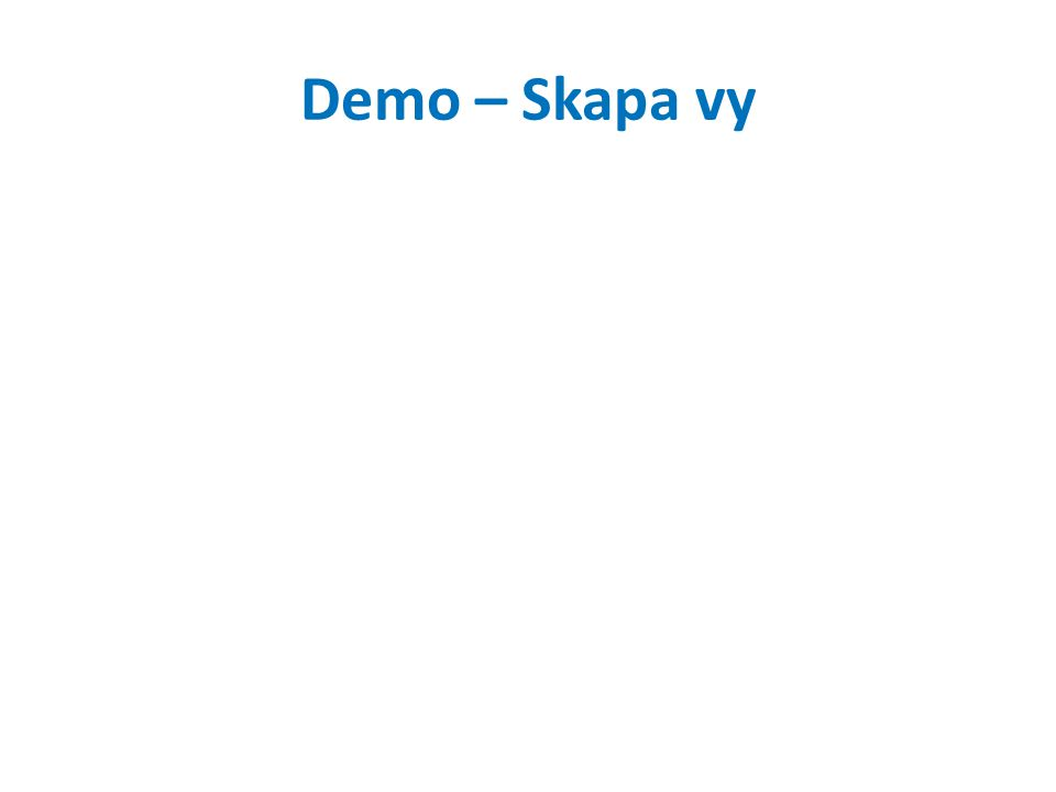 Demo – Skapa vy