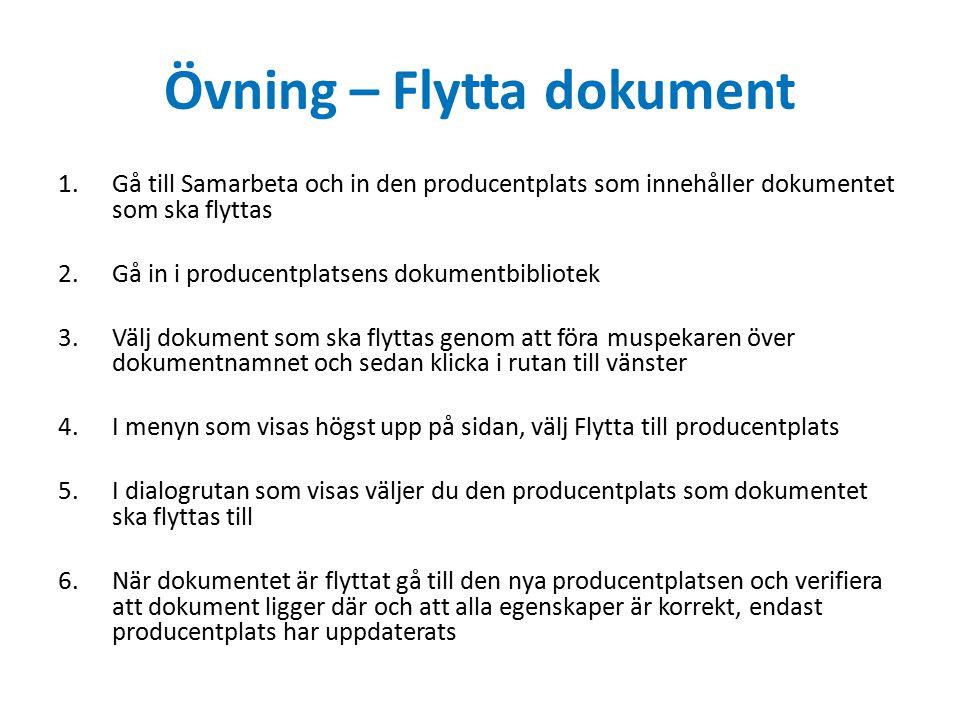 Övning – Flytta dokument 1.Gå till Samarbeta och in den producentplats som innehåller dokumentet som ska flyttas 2.Gå in i producentplatsens dokumentb