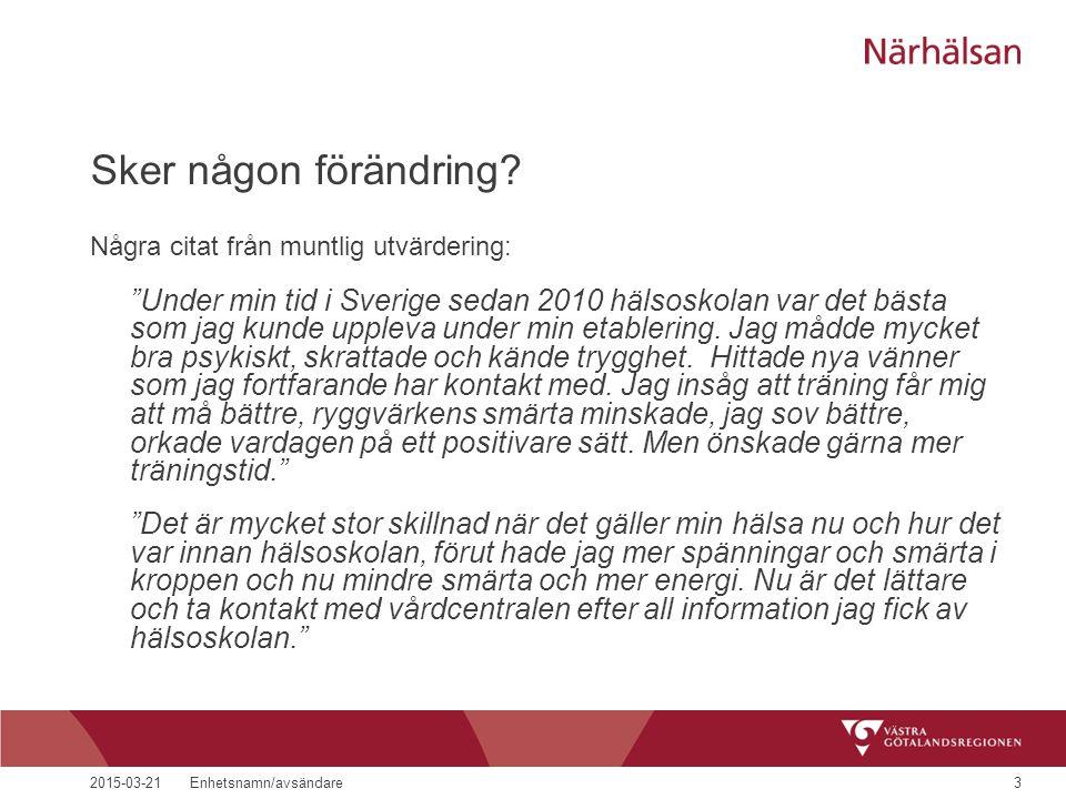 """Sker någon förändring? Några citat från muntlig utvärdering: """"Under min tid i Sverige sedan 2010 hälsoskolan var det bästa som jag kunde uppleva under"""