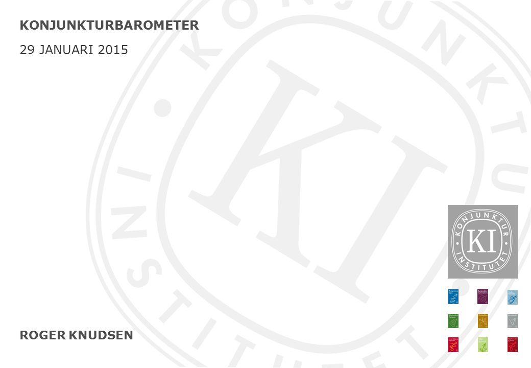 ROGER KNUDSEN KONJUNKTURBAROMETER 29 JANUARI 2015