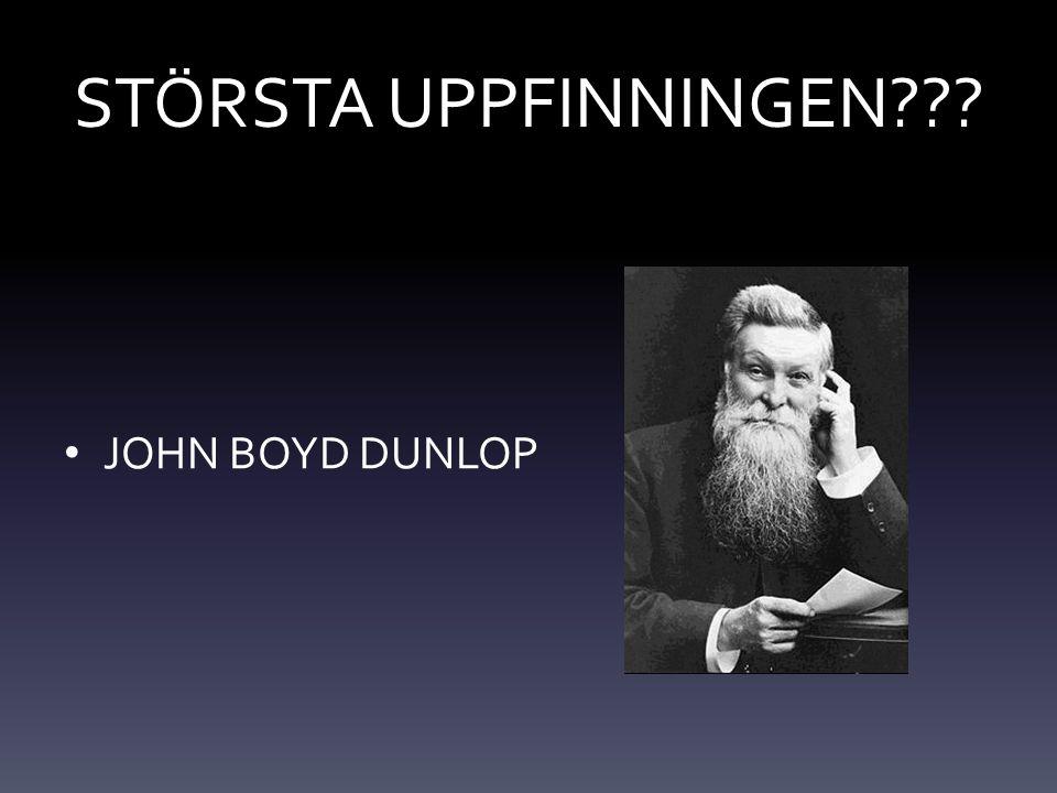 STÖRSTA UPPFINNINGEN??? JOHN BOYD DUNLOP