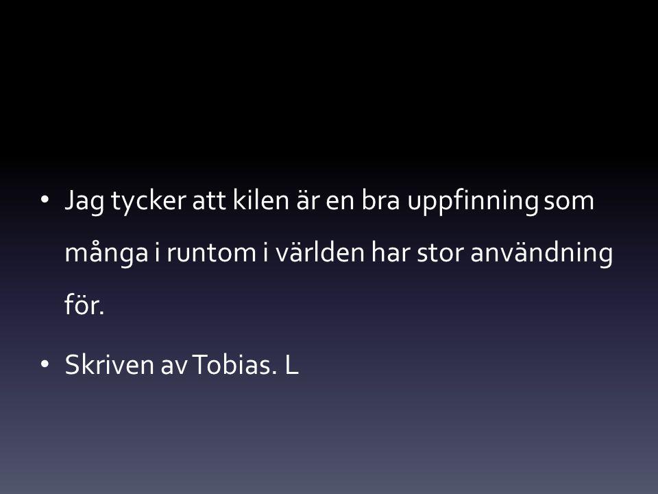 Jag tycker att kilen är en bra uppfinning som många i runtom i världen har stor användning för. Skriven av Tobias. L