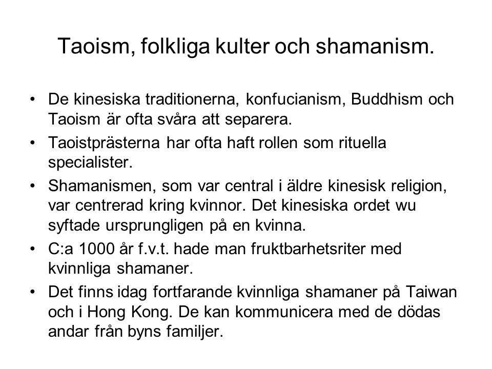 Taoism, folkliga kulter och shamanism.